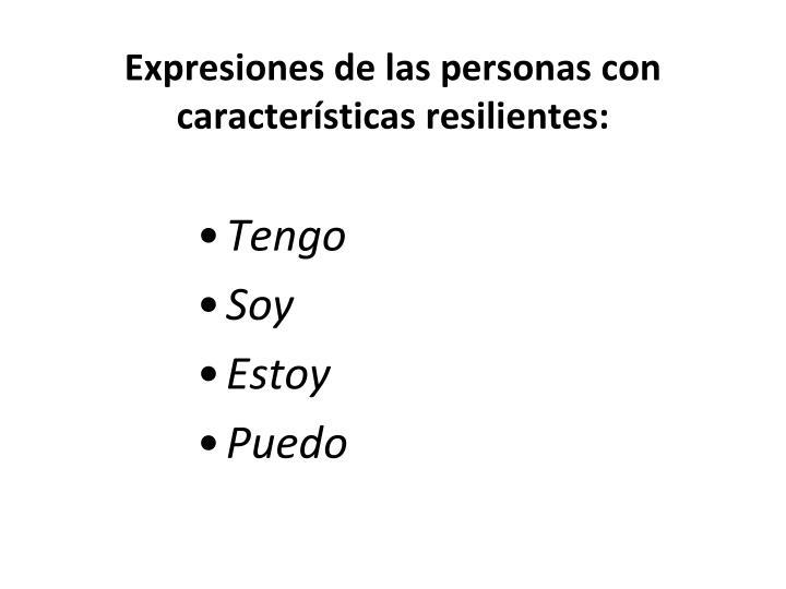 Expresiones de las personas con características resilientes:
