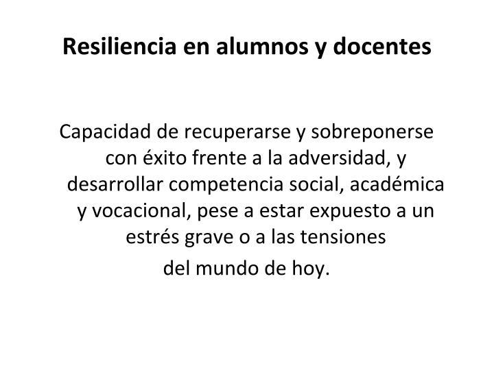 Resiliencia en alumnos y docentes