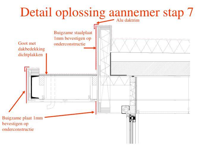 Detail oplossing aannemer stap 7