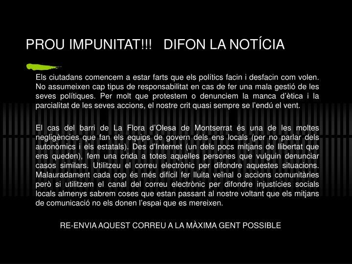 PROU IMPUNITAT!!!   DIFON LA NOT