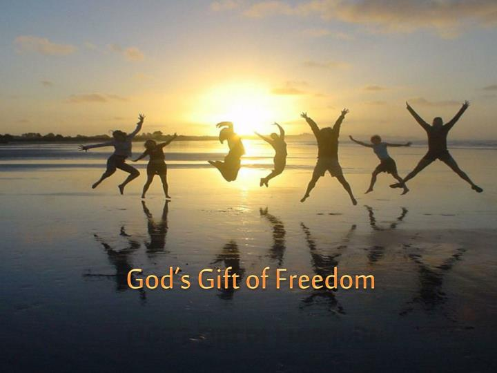God's Gift of Freedom