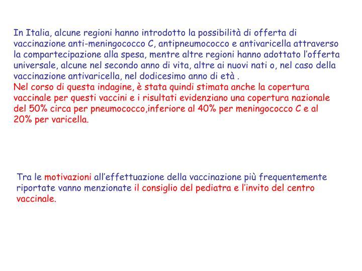 In Italia, alcune regioni hanno introdotto la possibilit di offerta di