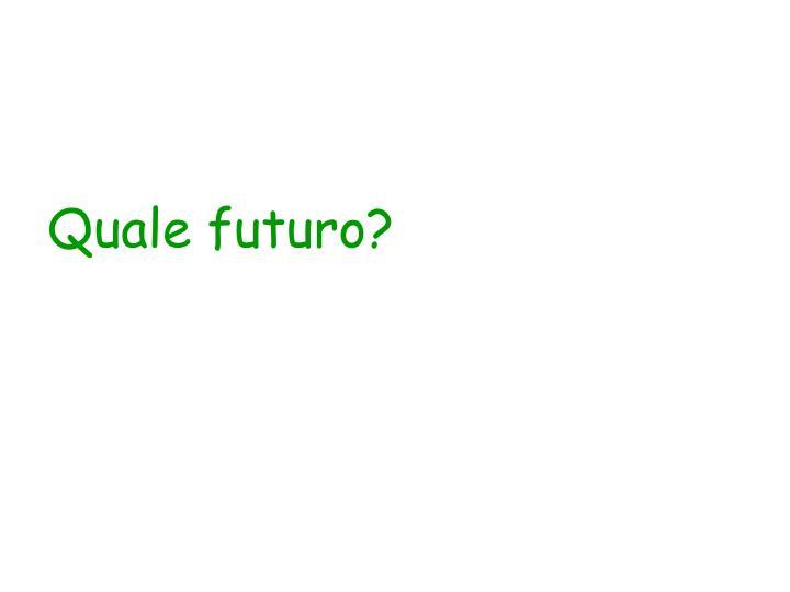 Quale futuro?