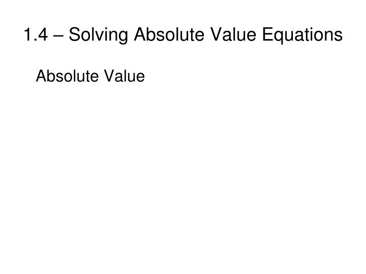 1 4 solving absolute value equations1