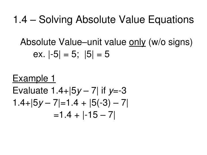 1.4 – Solving Absolute Value Equations