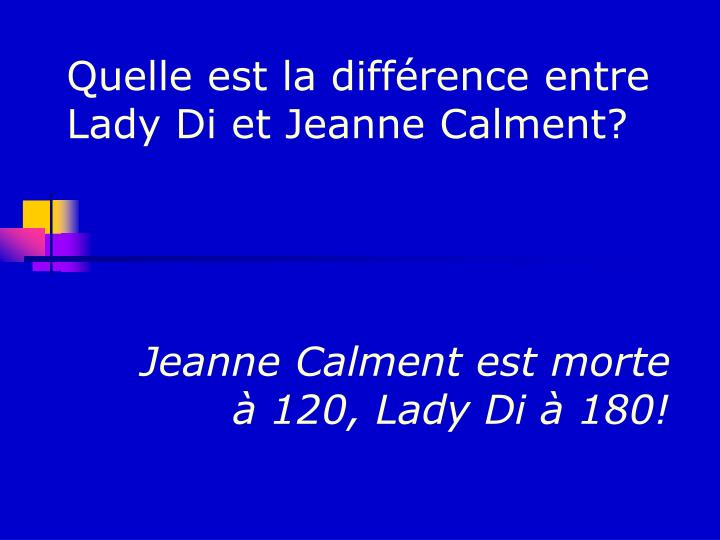 Jeanne Calment est morte à 120, Lady Di à 180!