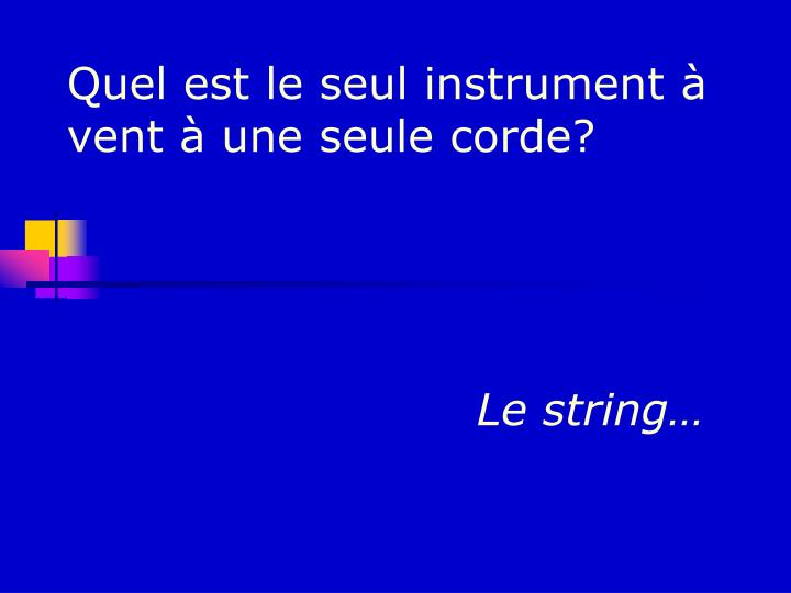 Le string…