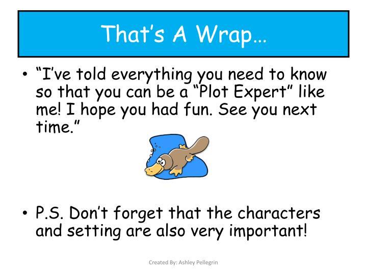 That's A Wrap…
