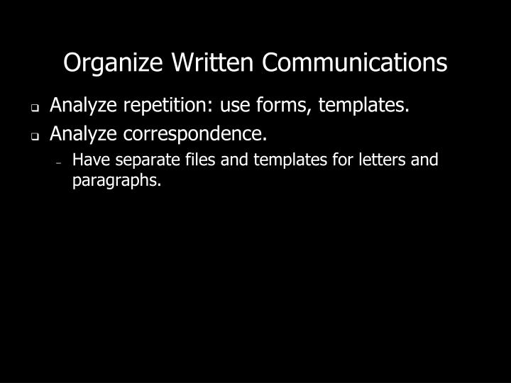 Organize Written Communications