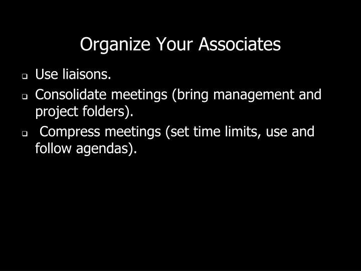 Organize Your Associates