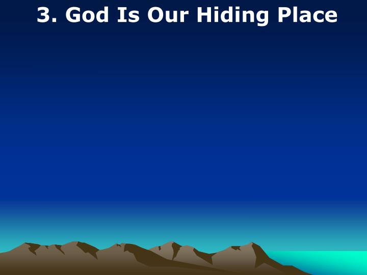 3. God Is Our Hiding Place