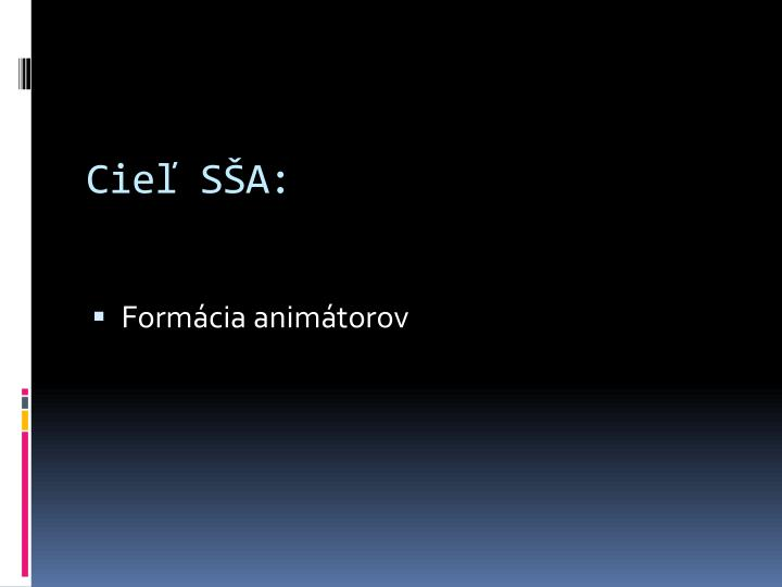 Cieľ SŠA:
