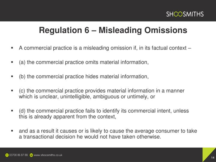 Regulation 6 – Misleading Omissions