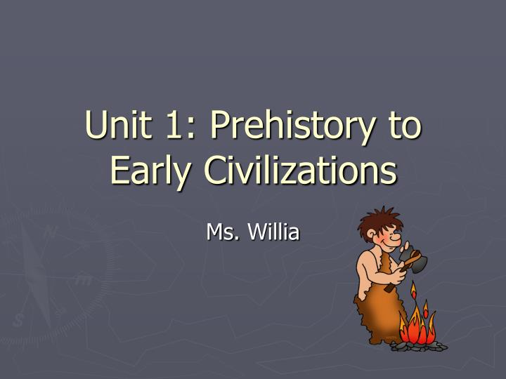 unit 1 prehistory to early civilizations
