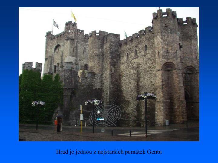 Hrad je jednou z nejstarších památek Gentu