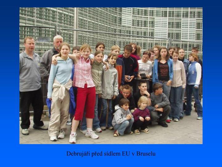 Debrujáři před sídlem EU v Bruselu