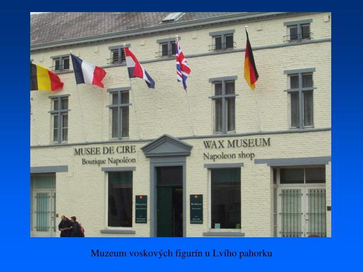Muzeum voskových figurín u Lvího pahorku