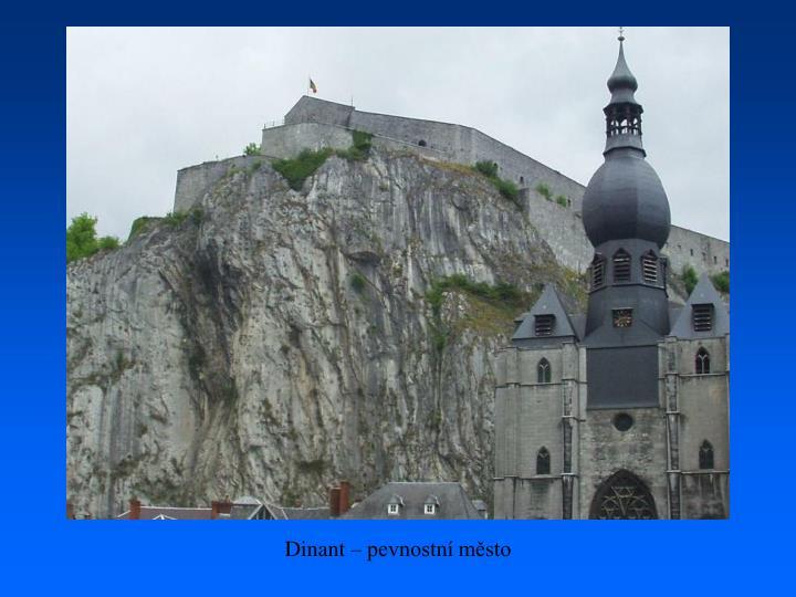 Dinant – pevnostní město