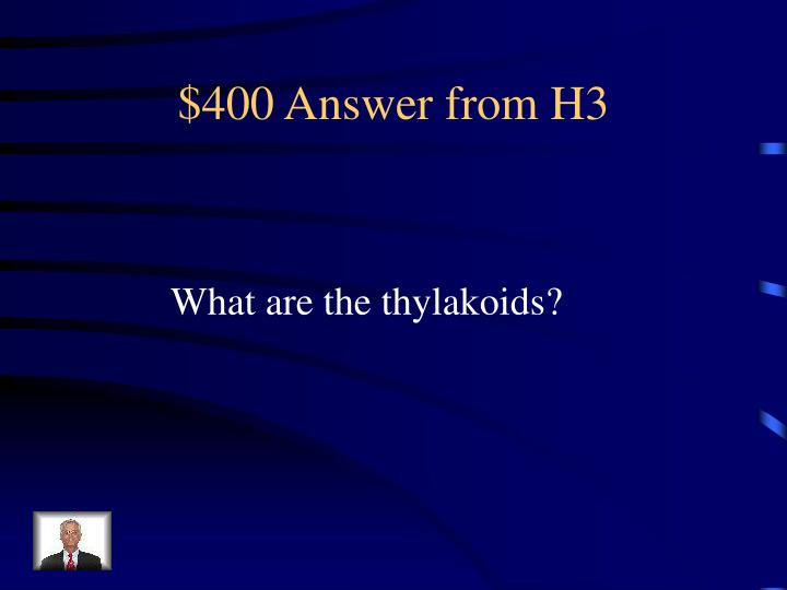 $400 Answer from H3