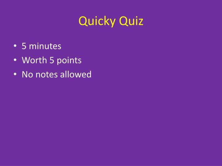 Quicky Quiz