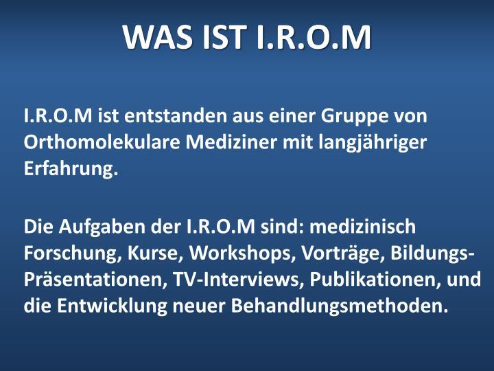 WAS IST I.R.O.M