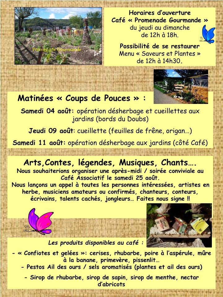Horaires d'ouverture               Café «Promenade Gourmande»