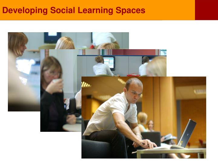 Developing Social Learning Spaces