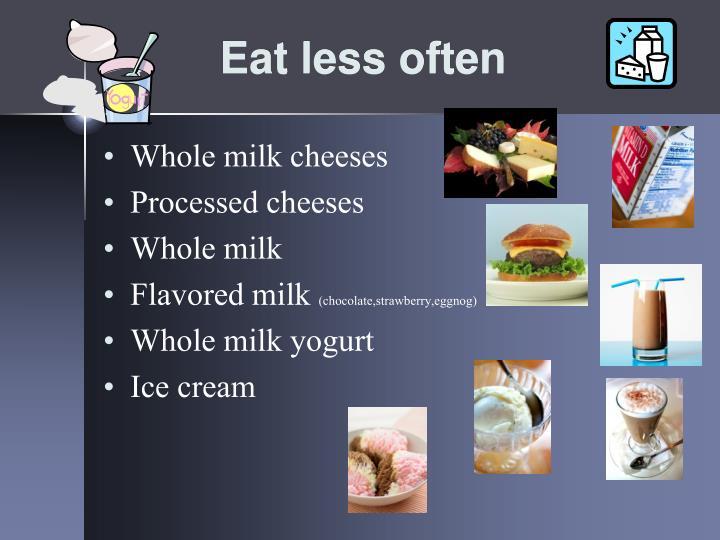 Eat less often