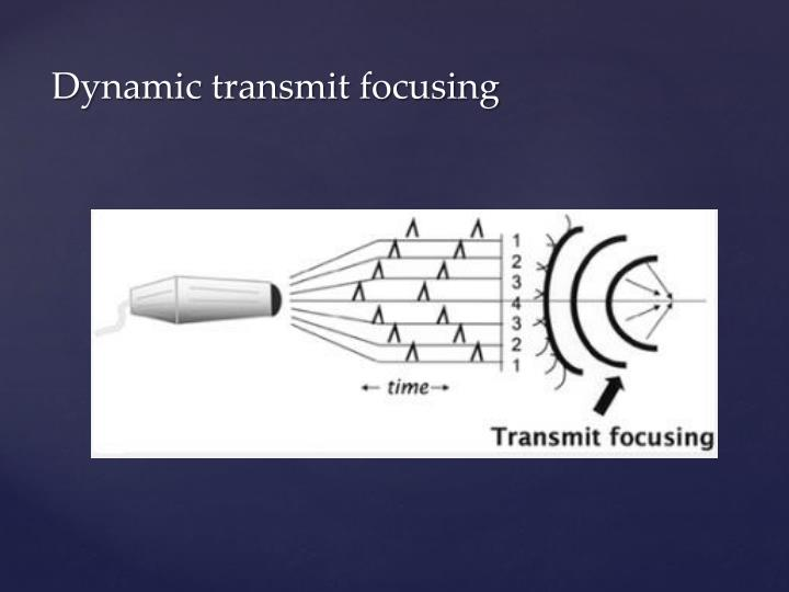 Dynamic transmit focusing