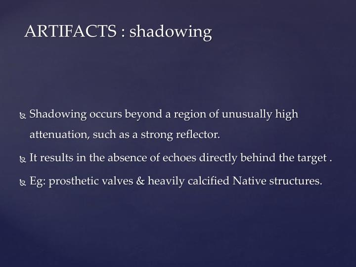 ARTIFACTS : shadowing
