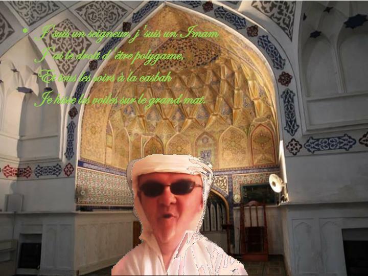 J'suis un seigneur, j'suis un Imam