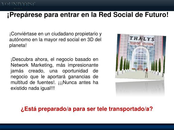 ¡Prepárese para entrar en la Red Social de Futuro!