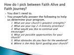how do i pick between faith alive and faith journey