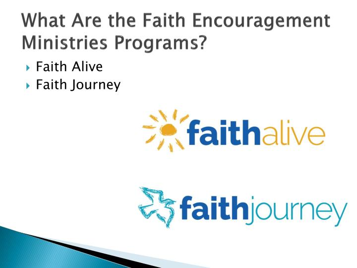 What are the faith encouragement ministries programs