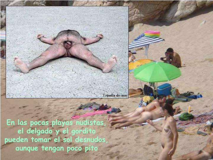 En las pocas playas nudistas,