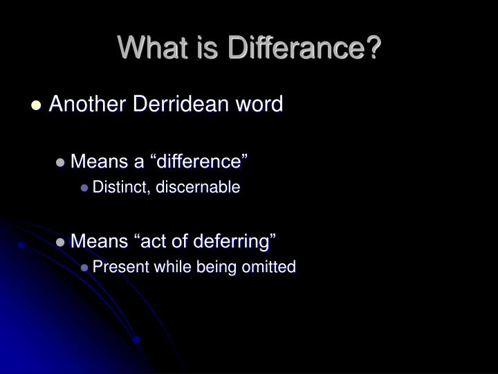What is Differance?