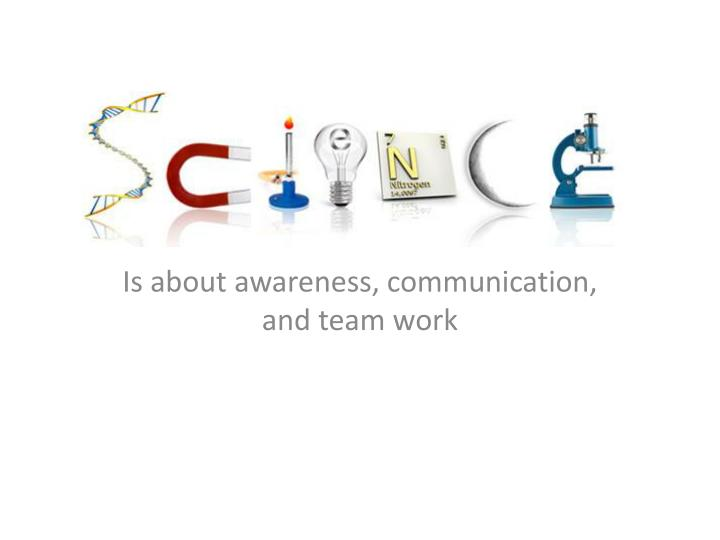 Is about awareness communication and team work