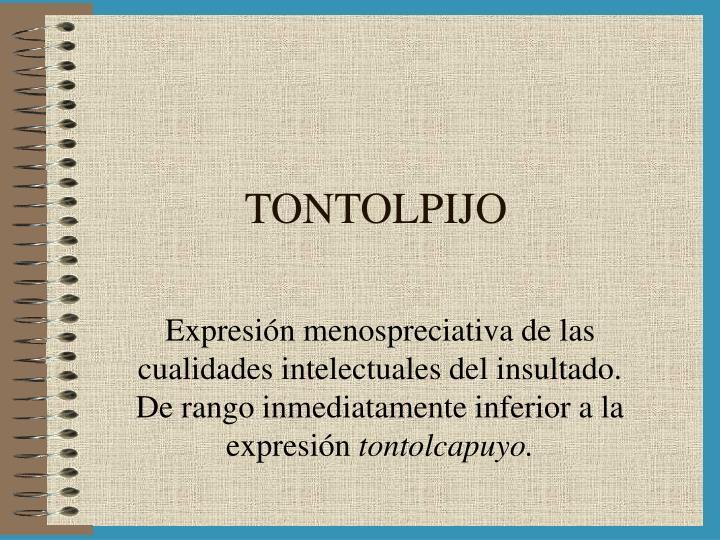 TONTOLPIJO