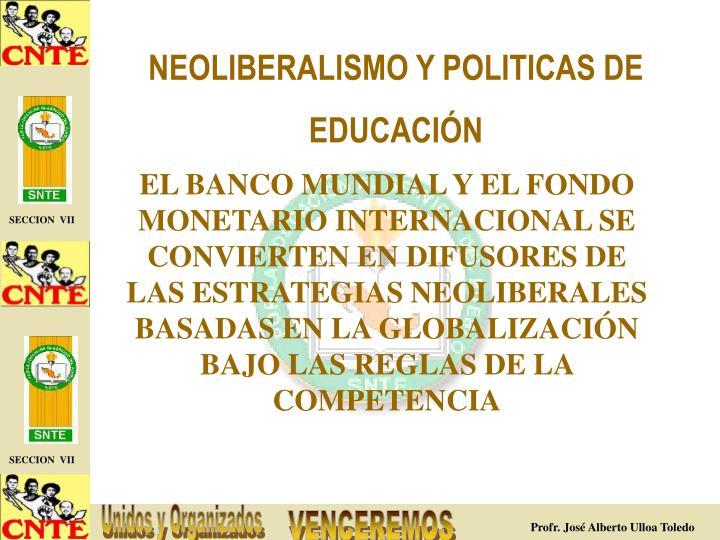 NEOLIBERALISMO Y POLITICAS DE