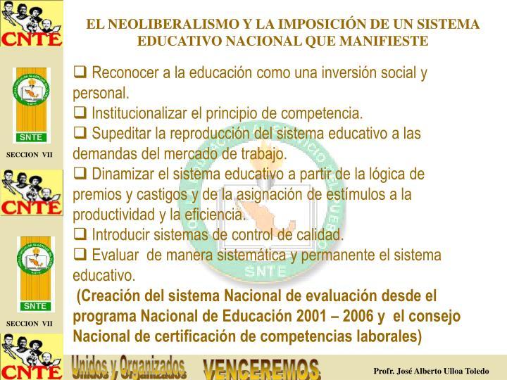 EL NEOLIBERALISMO Y LA IMPOSICIÓN DE UN SISTEMA EDUCATIVO NACIONAL QUE MANIFIESTE