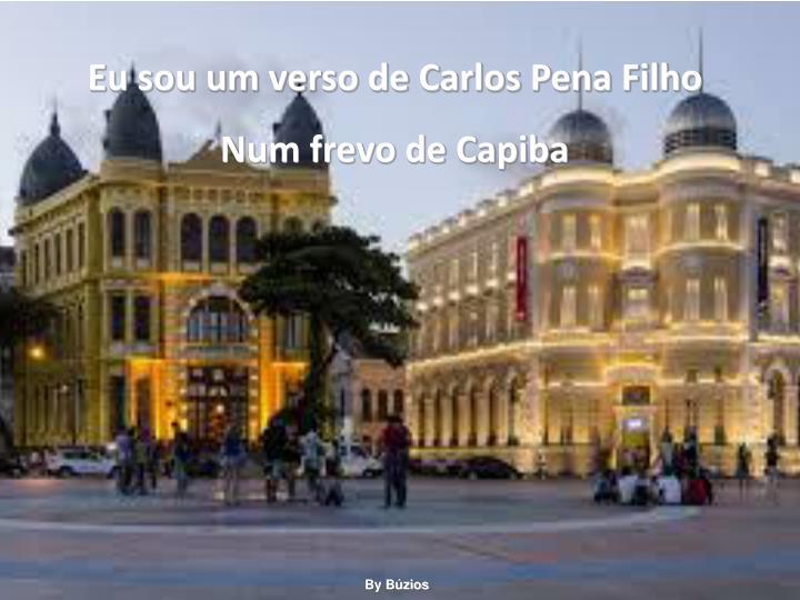 Eu sou um verso de Carlos Pena Filho