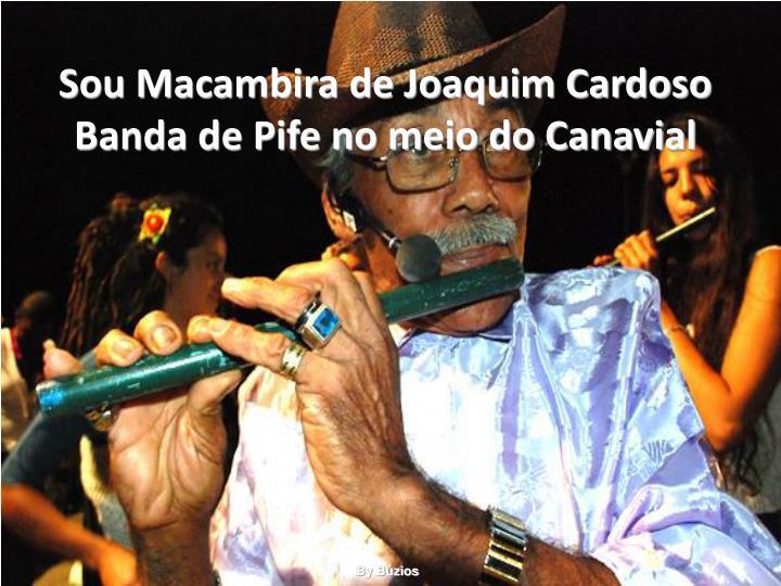 Sou Macambira de Joaquim Cardoso