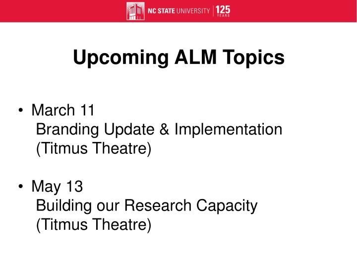 Upcoming ALM Topics