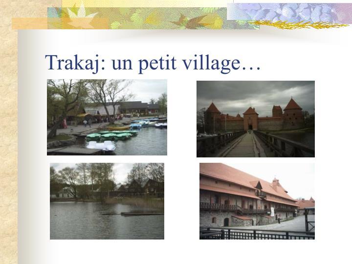 Trakaj: un petit village…