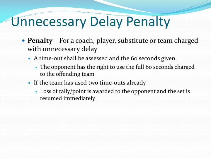 Unnecessary Delay Penalty
