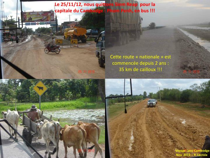 Le 25/11/12, nous quittons Siem Reap  pour la capitale du Cambodge : Phom Penh, en bus !!!