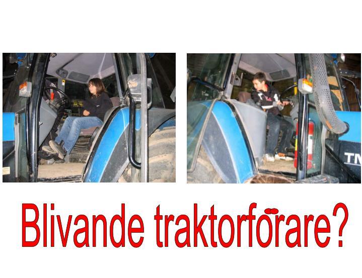 Blivande traktorforare?