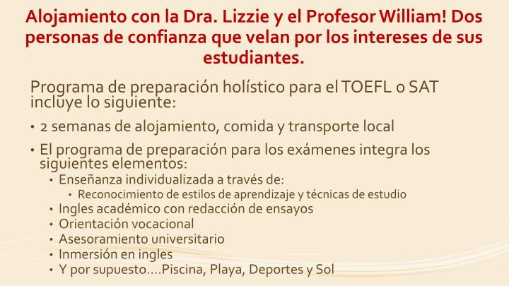 Alojamiento con la Dra. Lizzie y el Profesor William! Dos personas de confianza que velan por los intereses de sus estudiantes.