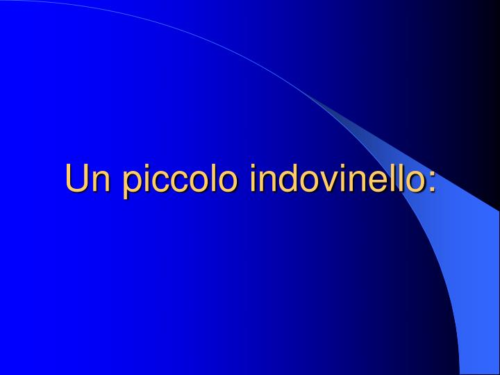 Un piccolo indovinello
