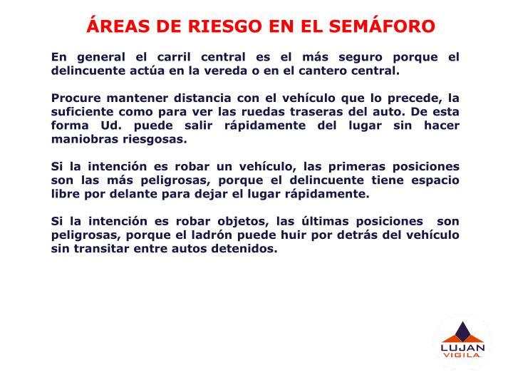 ÁREAS DE RIESGO EN EL SEMÁFORO